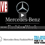 Mercedes-Benz Fashion Week Fall 2013 Collections: Live Stream